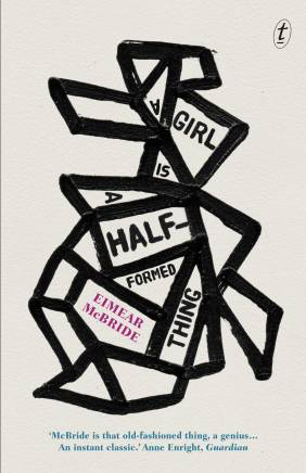 A Girl is a Half Formed Thing_9781922182234